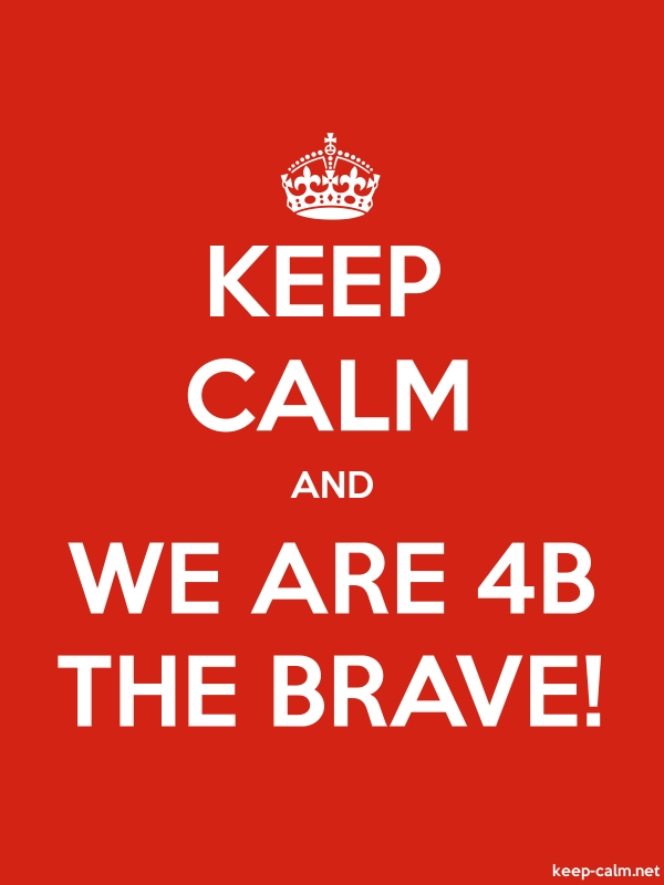 KEEP CALM AND WE ARE 4B THE BRAVE! - white/red - Default (600x800)