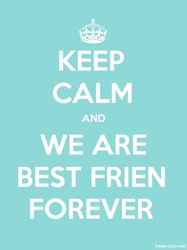 KEEP CALM AND WE ARE BEST FRIEN FOREVER - white/lightblue - Default (600x800)