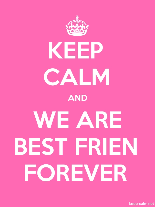 KEEP CALM AND WE ARE BEST FRIEN FOREVER - white/pink - Default (600x800)