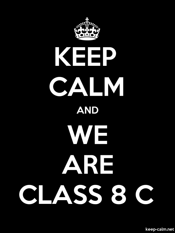 KEEP CALM AND WE ARE CLASS 8 C - white/black - Default (600x800)