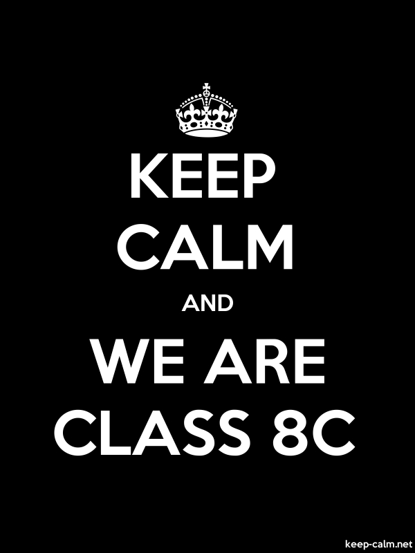 KEEP CALM AND WE ARE CLASS 8C - white/black - Default (600x800)