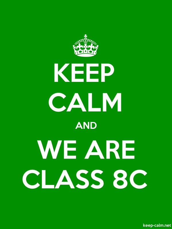 KEEP CALM AND WE ARE CLASS 8C - white/green - Default (600x800)