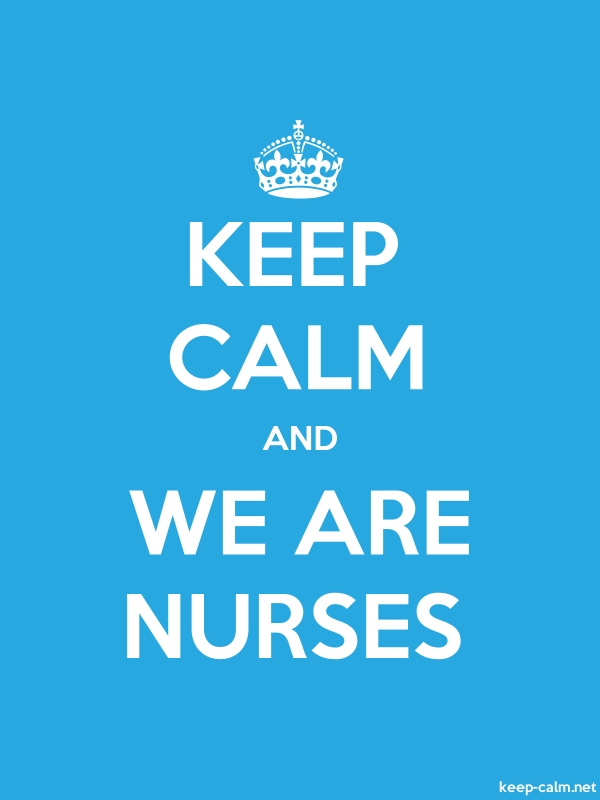 KEEP CALM AND WE ARE NURSES - white/blue - Default (600x800)