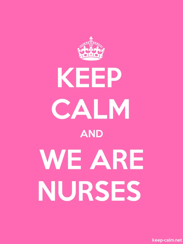 KEEP CALM AND WE ARE NURSES - white/pink - Default (600x800)