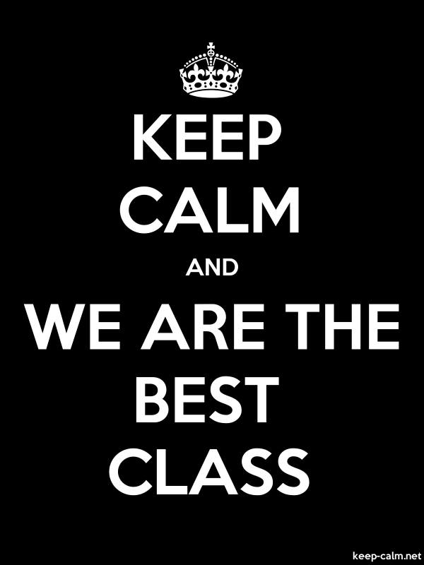 KEEP CALM AND WE ARE THE BEST CLASS - white/black - Default (600x800)