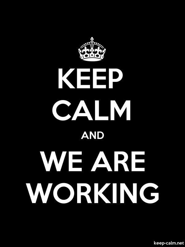 KEEP CALM AND WE ARE WORKING - white/black - Default (600x800)