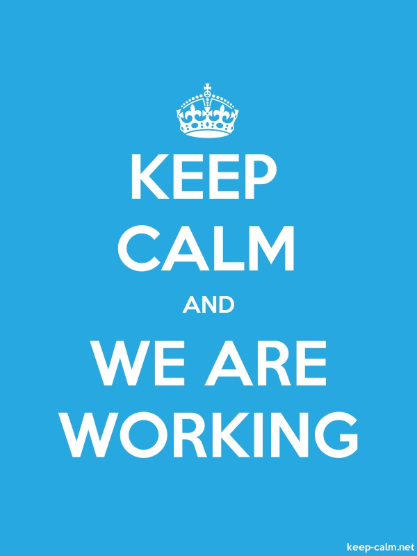KEEP CALM AND WE ARE WORKING - white/blue - Default (600x800)