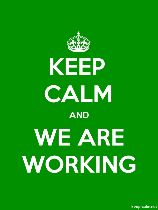 KEEP CALM AND WE ARE WORKING - white/green - Default (600x800)
