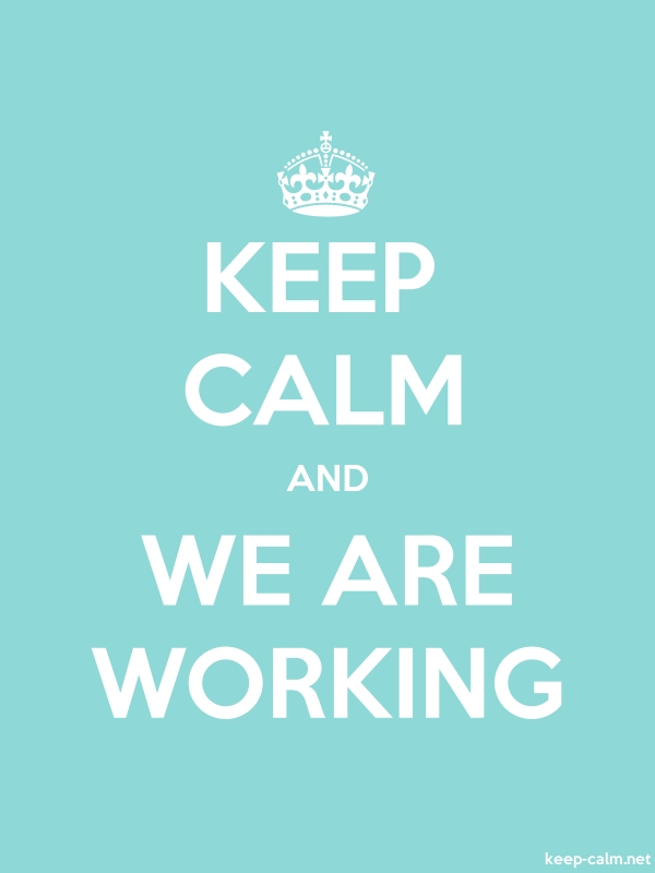 KEEP CALM AND WE ARE WORKING - white/lightblue - Default (600x800)