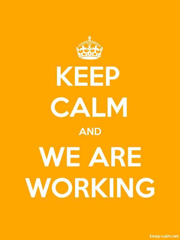 KEEP CALM AND WE ARE WORKING - white/orange - Default (600x800)