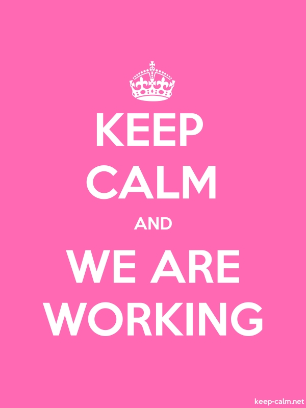 KEEP CALM AND WE ARE WORKING - white/pink - Default (600x800)