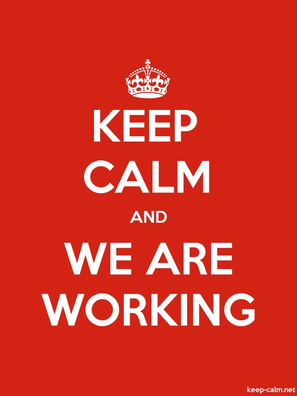 KEEP CALM AND WE ARE WORKING - white/red - Default (600x800)