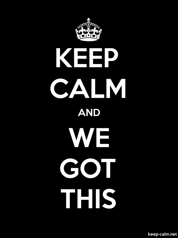 KEEP CALM AND WE GOT THIS - white/black - Default (600x800)