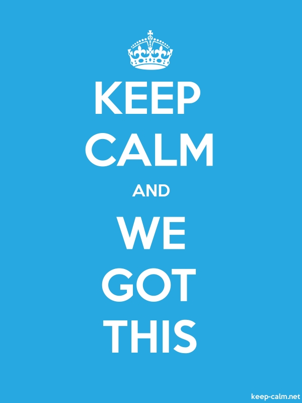 KEEP CALM AND WE GOT THIS - white/blue - Default (600x800)