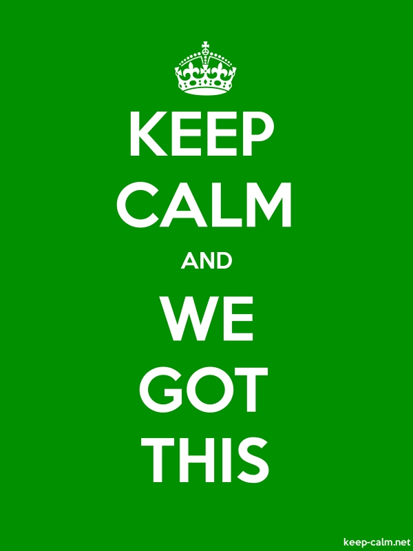 KEEP CALM AND WE GOT THIS - white/green - Default (600x800)