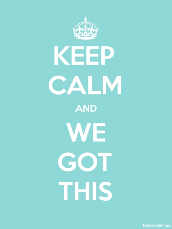 KEEP CALM AND WE GOT THIS - white/lightblue - Default (600x800)