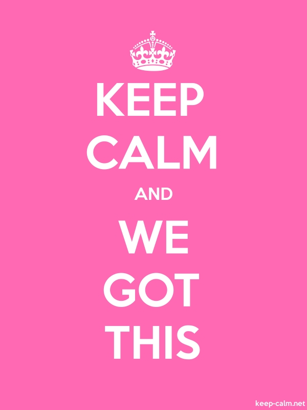 KEEP CALM AND WE GOT THIS - white/pink - Default (600x800)