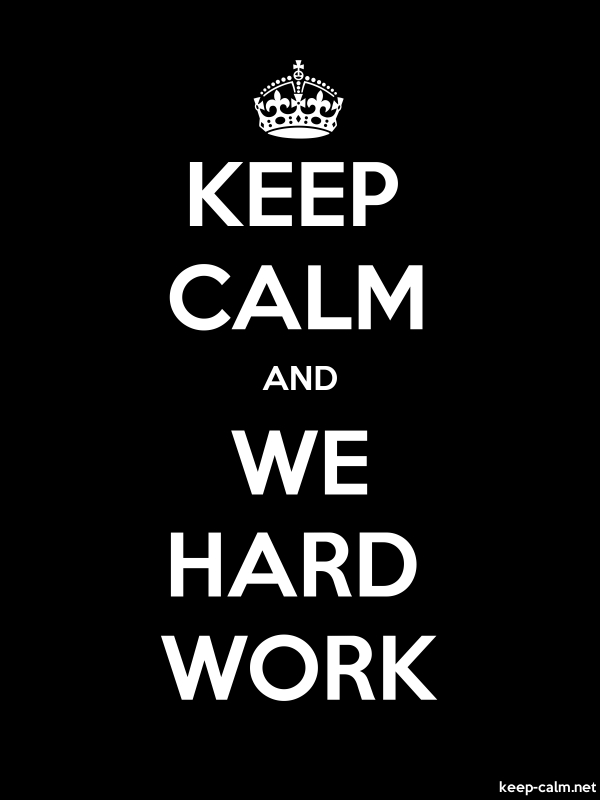 KEEP CALM AND WE HARD WORK - white/black - Default (600x800)