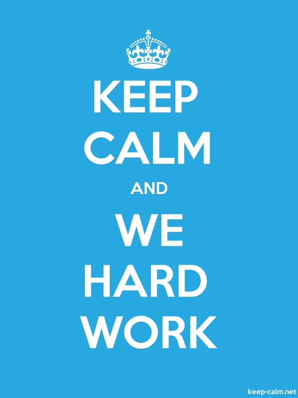 KEEP CALM AND WE HARD WORK - white/blue - Default (600x800)