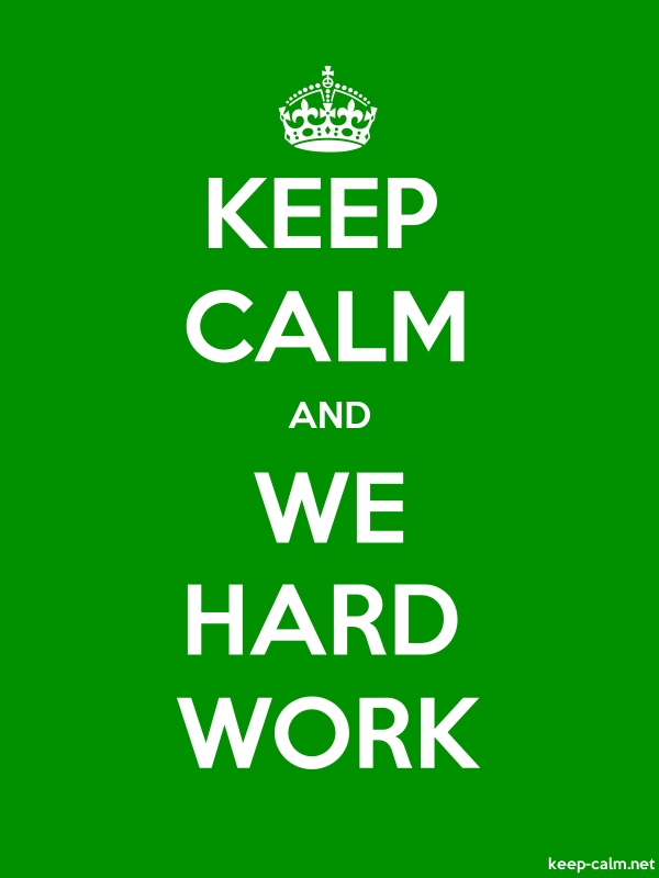 KEEP CALM AND WE HARD WORK - white/green - Default (600x800)