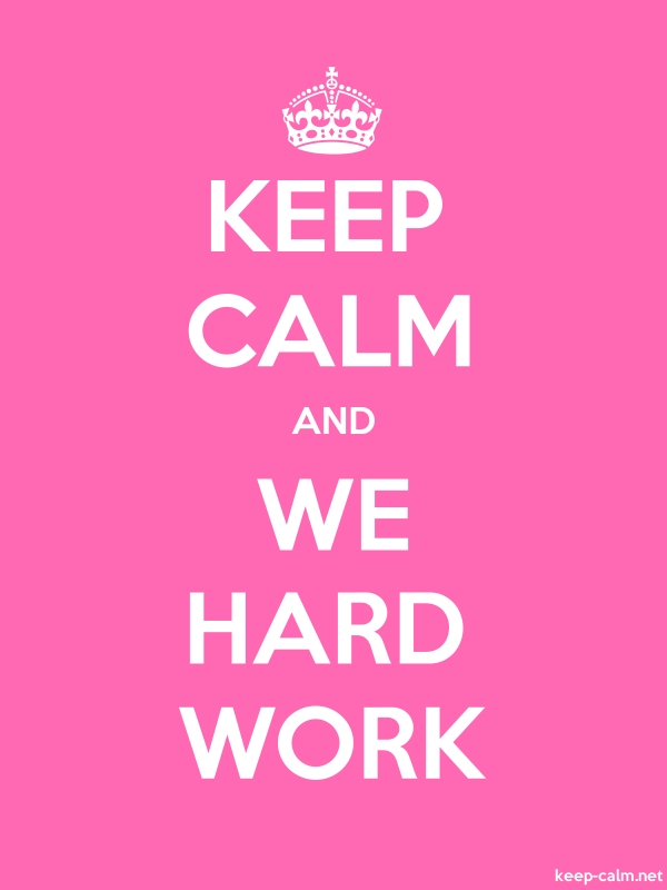 KEEP CALM AND WE HARD WORK - white/pink - Default (600x800)
