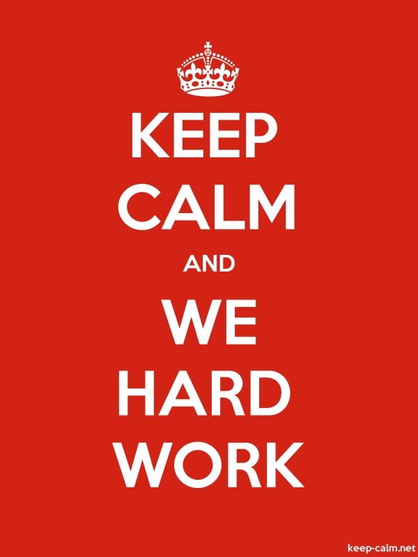 KEEP CALM AND WE HARD WORK - white/red - Default (600x800)