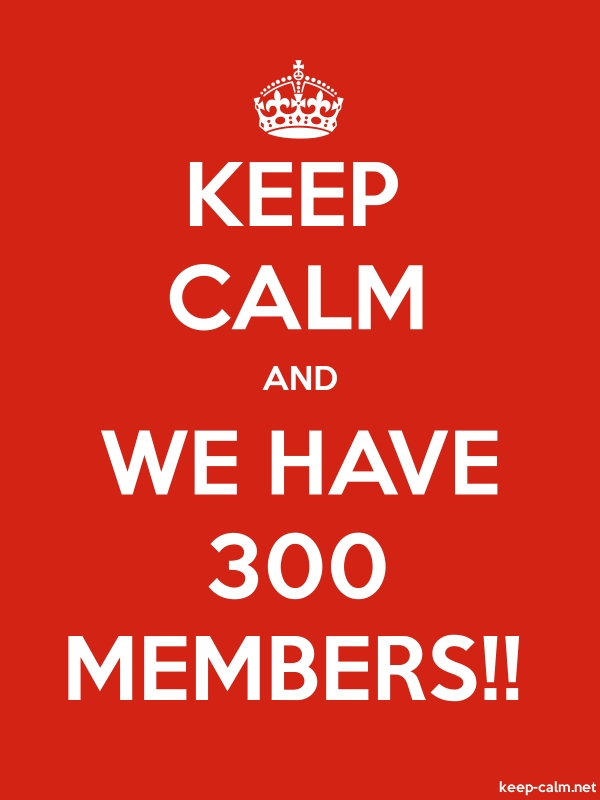 KEEP CALM AND WE HAVE 300 MEMBERS!! - white/red - Default (600x800)