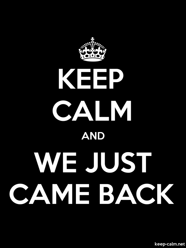 KEEP CALM AND WE JUST CAME BACK - white/black - Default (600x800)