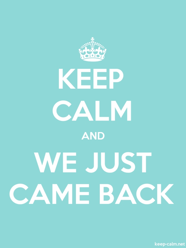 KEEP CALM AND WE JUST CAME BACK - white/lightblue - Default (600x800)