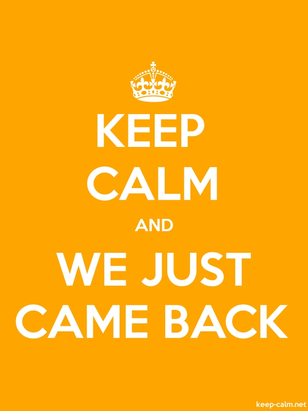 KEEP CALM AND WE JUST CAME BACK - white/orange - Default (600x800)