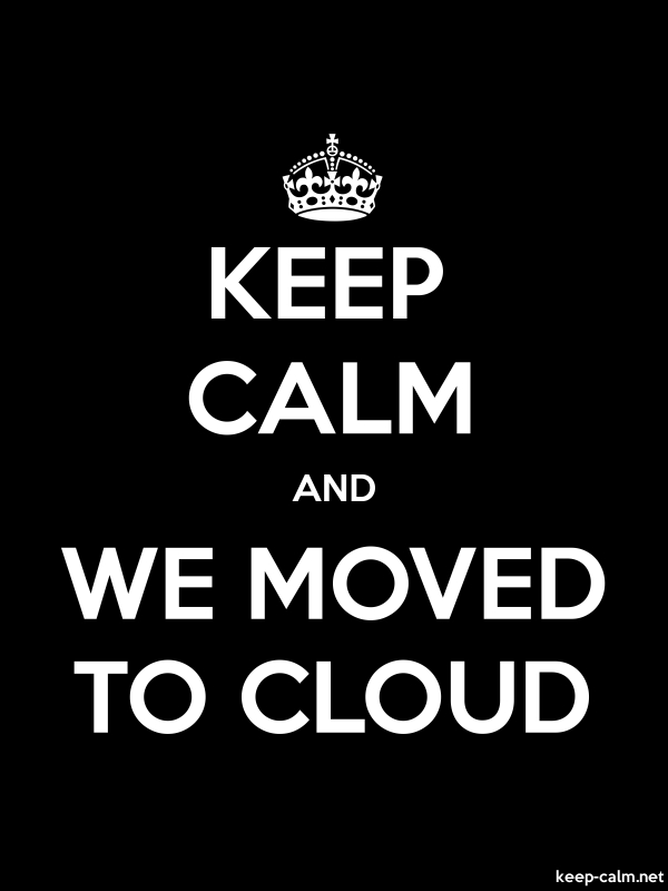 KEEP CALM AND WE MOVED TO CLOUD - white/black - Default (600x800)