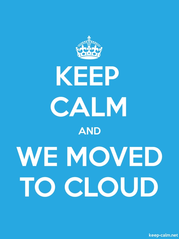 KEEP CALM AND WE MOVED TO CLOUD - white/blue - Default (600x800)