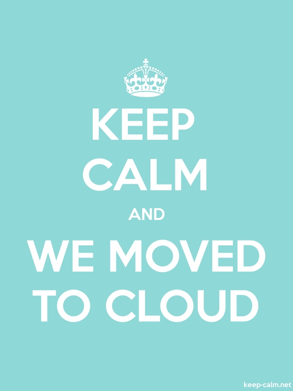 KEEP CALM AND WE MOVED TO CLOUD - white/lightblue - Default (600x800)