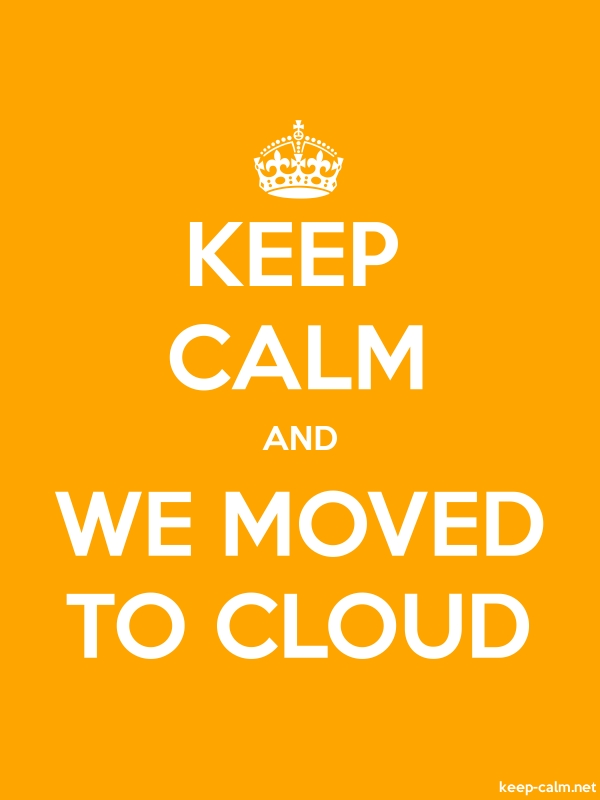 KEEP CALM AND WE MOVED TO CLOUD - white/orange - Default (600x800)