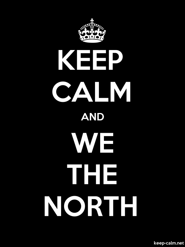 KEEP CALM AND WE THE NORTH - white/black - Default (600x800)