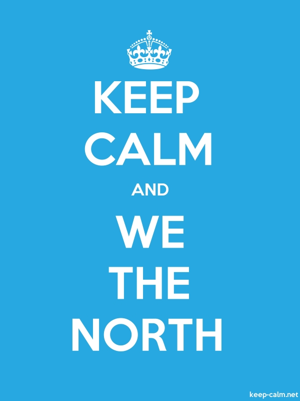 KEEP CALM AND WE THE NORTH - white/blue - Default (600x800)