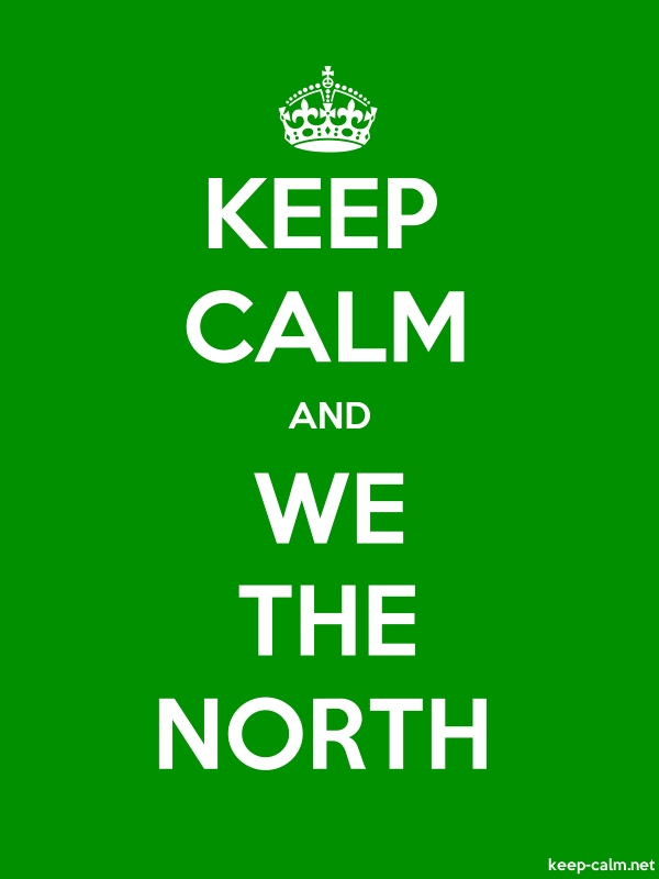 KEEP CALM AND WE THE NORTH - white/green - Default (600x800)