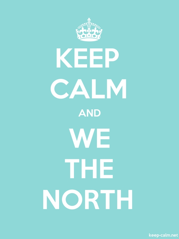 KEEP CALM AND WE THE NORTH - white/lightblue - Default (600x800)