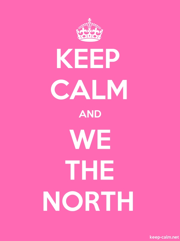 KEEP CALM AND WE THE NORTH - white/pink - Default (600x800)