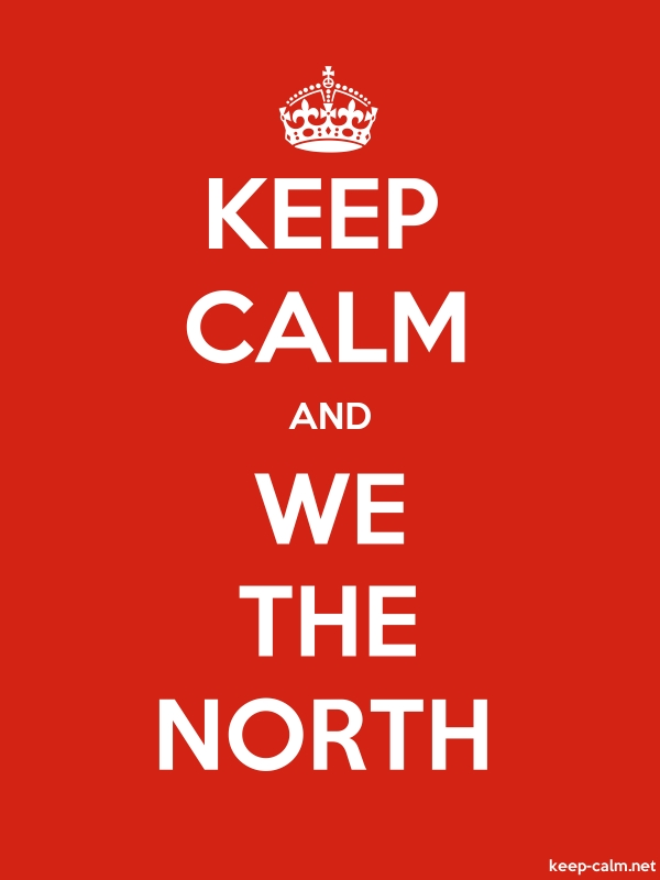KEEP CALM AND WE THE NORTH - white/red - Default (600x800)