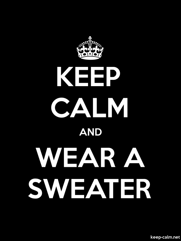 KEEP CALM AND WEAR A SWEATER - white/black - Default (600x800)