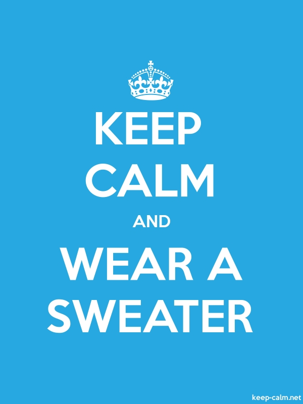 KEEP CALM AND WEAR A SWEATER - white/blue - Default (600x800)