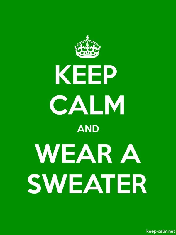 KEEP CALM AND WEAR A SWEATER - white/green - Default (600x800)