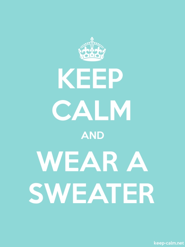 KEEP CALM AND WEAR A SWEATER - white/lightblue - Default (600x800)