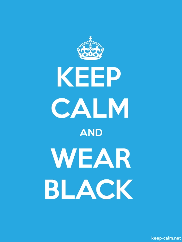 KEEP CALM AND WEAR BLACK - white/blue - Default (600x800)