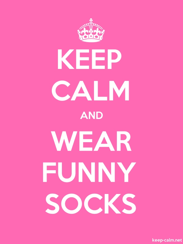 KEEP CALM AND WEAR FUNNY SOCKS - white/pink - Default (600x800)