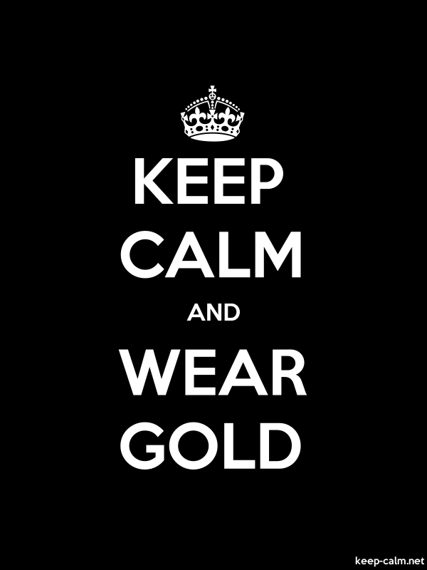 KEEP CALM AND WEAR GOLD - white/black - Default (600x800)
