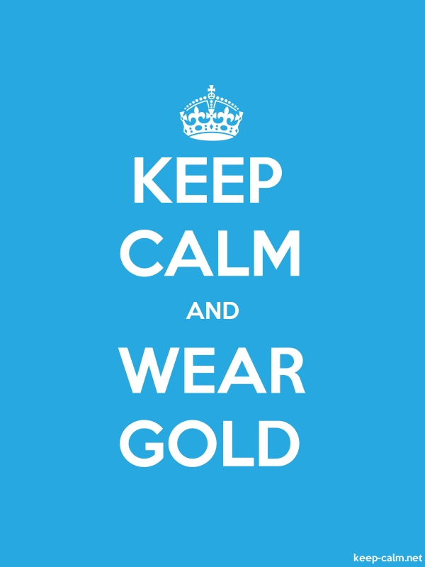 KEEP CALM AND WEAR GOLD - white/blue - Default (600x800)
