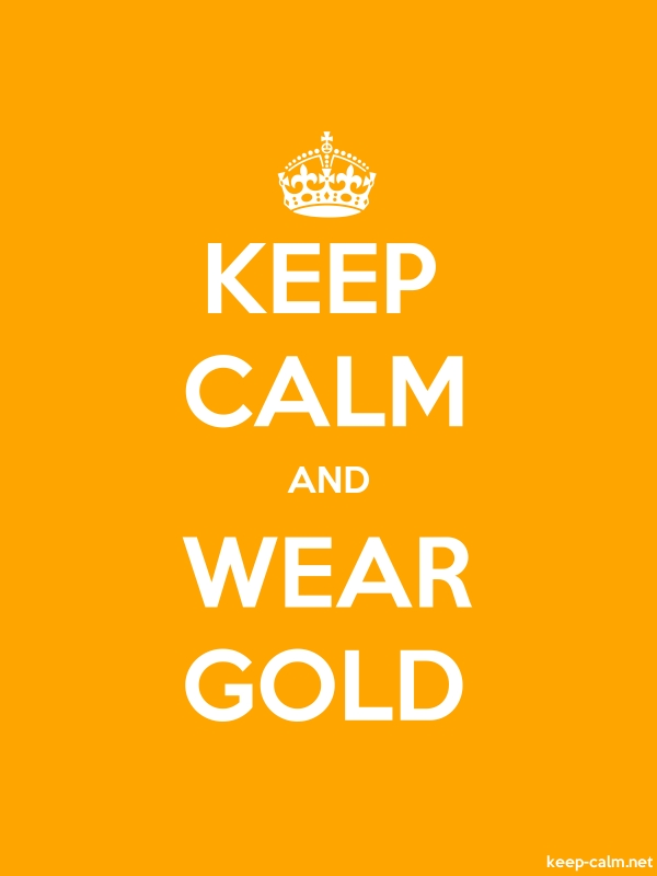 KEEP CALM AND WEAR GOLD - white/orange - Default (600x800)