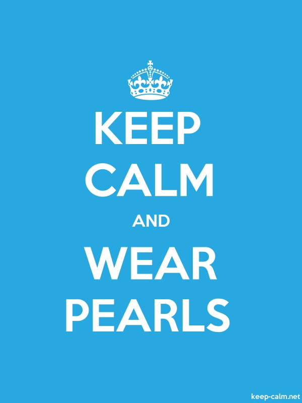 KEEP CALM AND WEAR PEARLS - white/blue - Default (600x800)